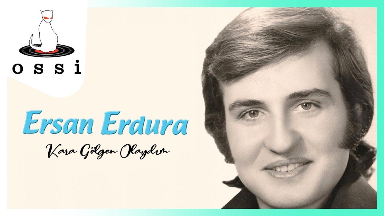 Ersan Erdura - Kara Gölgen Olaydım