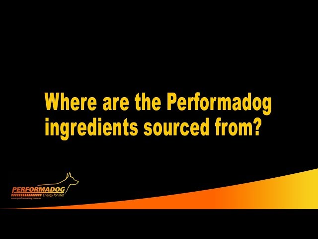 Where are the Performadog ingredients sourced from?