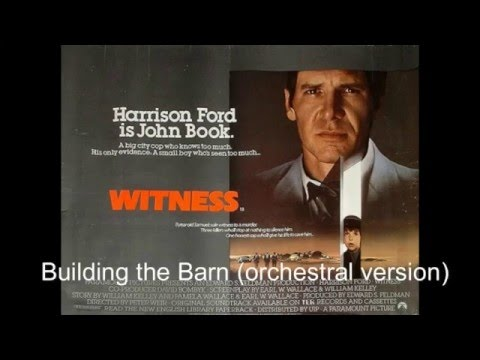 Witness (OST) - Building the Barn (Orchestral Version)