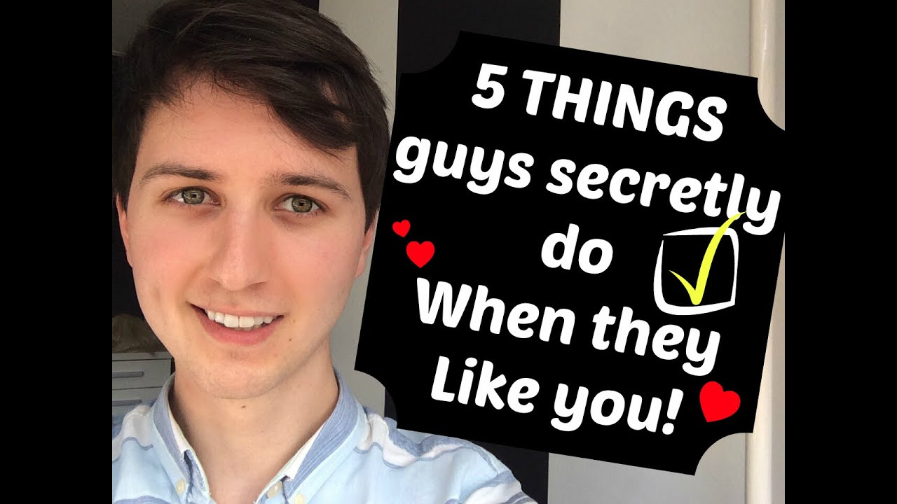 5 things guys secretly do when they like you