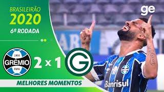 GRÊMIO 2 X 1 GOIÁS | MELHORES MOMENTOS | 6ª RODADA BRASILEIRÃO 2020 | ge.globo