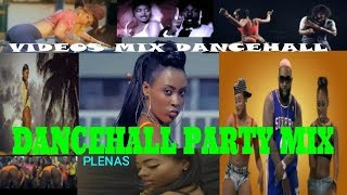 DANCEHALL PARTY MIX ~#VIDEOS#