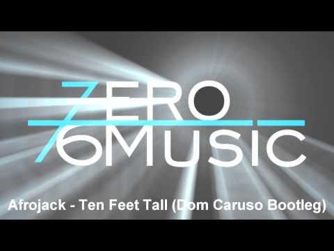 Afrojack  Ten Feet Tall Dom Caruso Bootleg