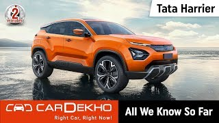 Tata Harrier 2019 (Price Starts at 12.69 Lakh): All We Know So Far | #In2Mins | CarDekho.com