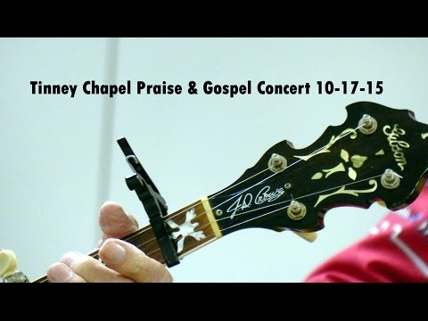 Tinney Chapel Praise & Gospel Concert, 10 17 15 VIDEO
