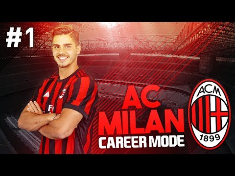 THE RETURN TO GLORY! AC MILAN CAREER MODE #1 (FIFA 17)