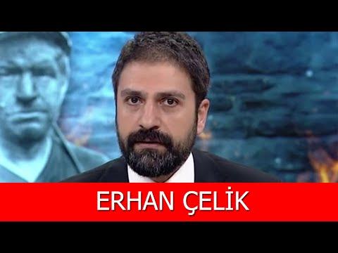 Erhan Çelik Kimdir?