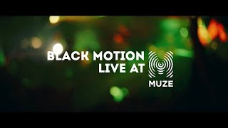 Black Motion: LIVE at MUZE (Official Video)