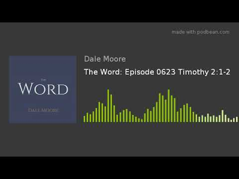 The Word: Episode 0623 Timothy 2:1-2