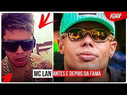 MC LAN - ANTES E DEPOIS DA FAMA