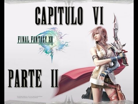 Guia Final Fantasy XIII Capitulo 6 - Floresta de Sunleth Parte 2 Fin de Capitulo