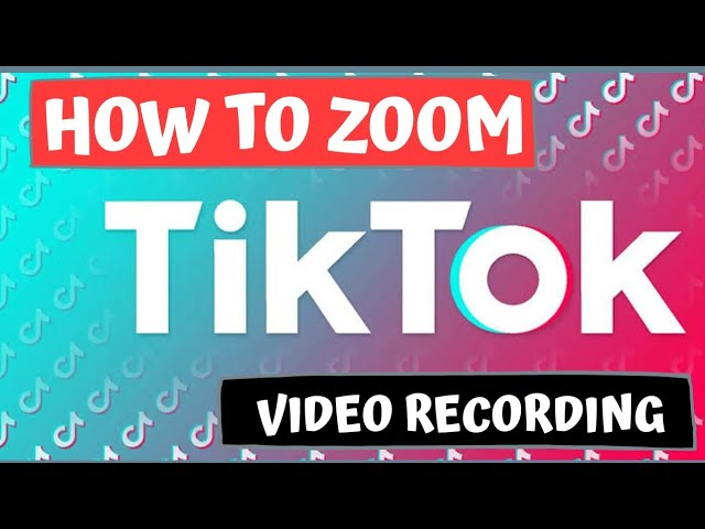 How To Zoom While Recording Tiktok Video Youtube