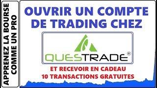COMMENT OUVRIR UN COMPTE DE TRADING CHEZ QUESTRADE. +10 TRANSACTIONS GRATUITES IQ EDGE