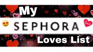 Sephora : My Sephora Loves List - My Sephora Cart 🛒