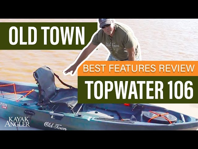 Old Town Topwater 106   🎣 Fishing Kayak 📈 Specs & Features Review and Walk-Around 🏆
