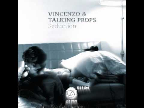 Vincenzo and Talking Props - Seduction (Jimpster Remix)