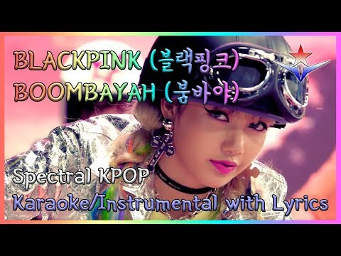 BLACKPINK (블랙핑크) - BOOMBAYAH (붐바야) Karaoke/Instrumental with Lyrics | Spectral KPOP