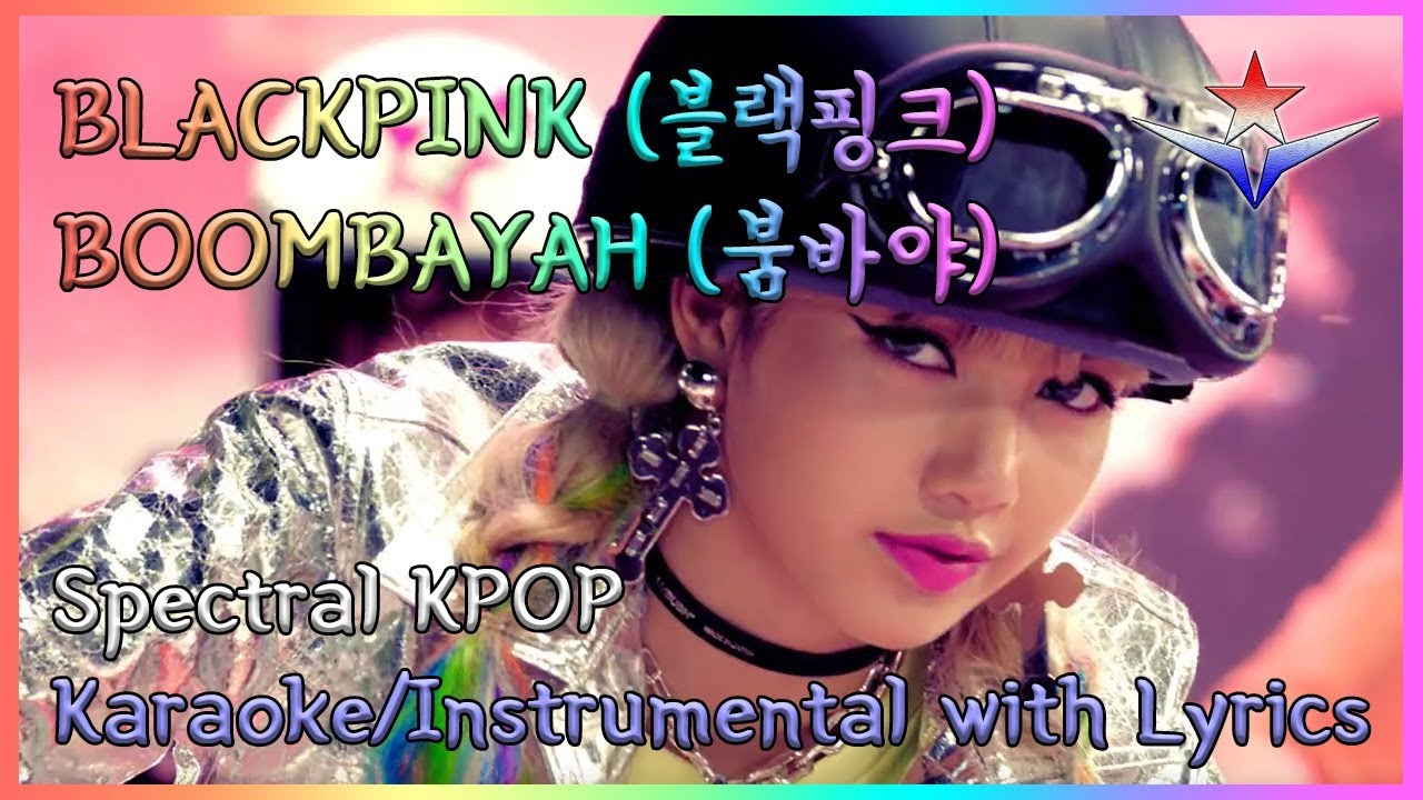 BLACKPINK (블랙핑크) - BOOMBAYAH (붐바야) Karaoke/Instrumental with Lyrics |  Spectral KPOP
