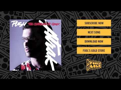 A-Trak - Push feat. Andrew Wyatt (The Chainsmokers Remix)