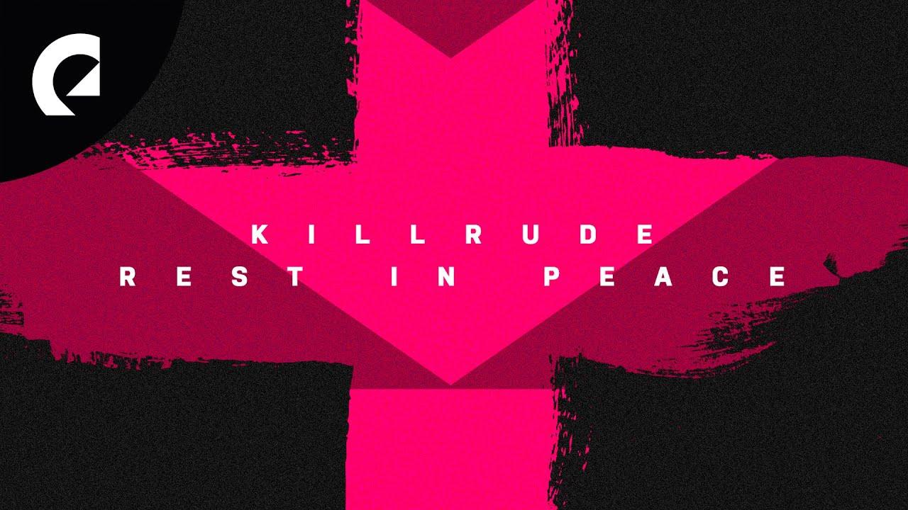 Killrude - Rest in Peace