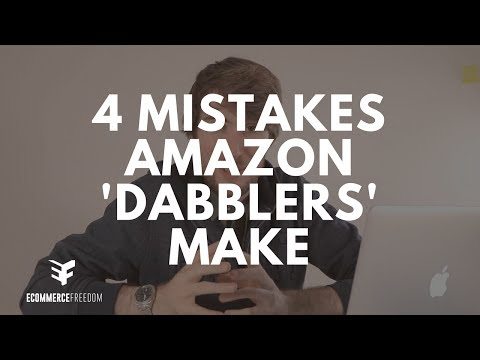 4 Mistakes Amazon 'Dabblers' Make (Why Going 'All In' Is EASY)