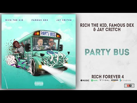 "Rich The Kid, Famous Dex, Jay Critch – ""Party Bus"" (Rich Forever 4)"