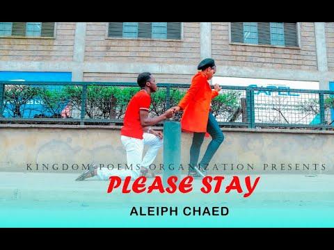 Download #emotionalpoem#aleiphchaed#kenyanpoems PLEASE STAY  _ ALEIPH CHAED (Official Video)