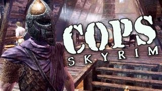 COPS: Skyrim - Season 1: Episode 4