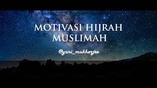 Download Mp3 Motivasi Hijrah Muslimah | Yani_mukherjee