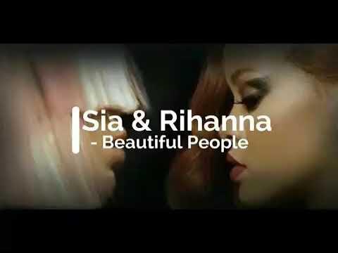 Sia & Rihanna - Beautiful People ( High Life ) David Guetta Remix