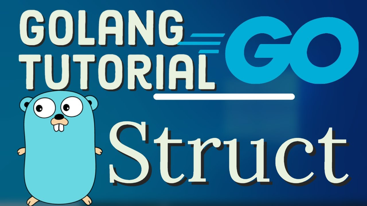 Go Tutorial (Golang)  - Structures in Go