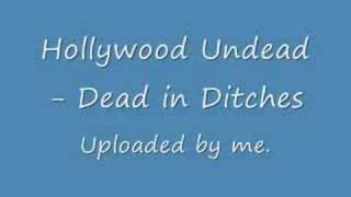 Hollywood Undead - Dead in Ditches