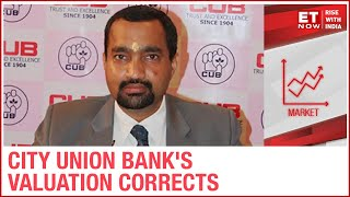 City Union Bank's Valuation Corrects To 1.6x From 2.6x In FY22; Management Clarifies On ET NOW