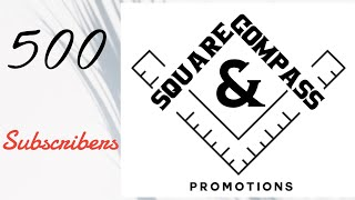 THANK-YOU FROM SQUARE & COMPASS-500 SUBSCRIBERS