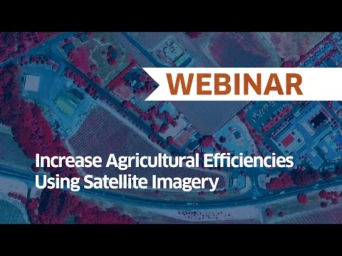 Increase Agricultural Efficiencies Using Satellite Imagery |