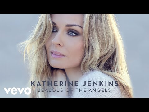 Katherine Jenkins - Jealous Of The Angels