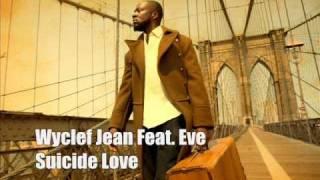 Wyclef Jean - Suicide Love (Feat. Eve)