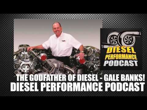 Godfather of Diesel - Gale Banks on the Diesel Performance Podcast