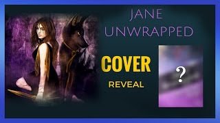JANE UNWRAPPED Cover Reveal!
