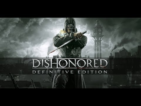 Dishonored Definitive Edition Playthrough Part 1 Interactive