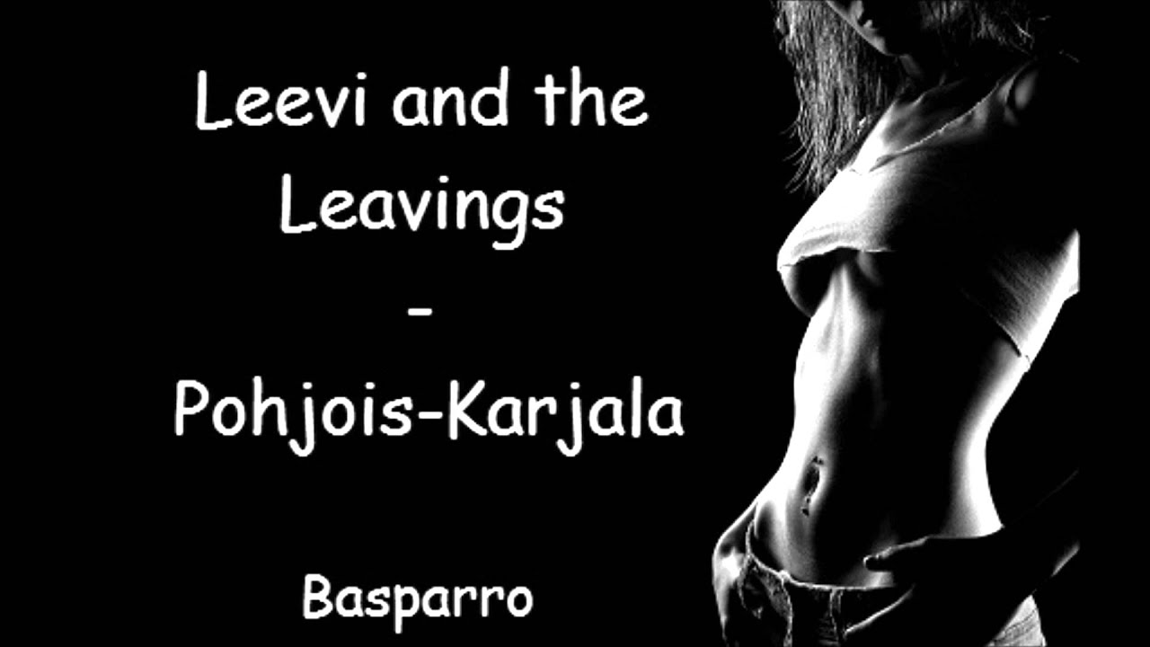 Leevi And The Leavings Pohjois-Karjala