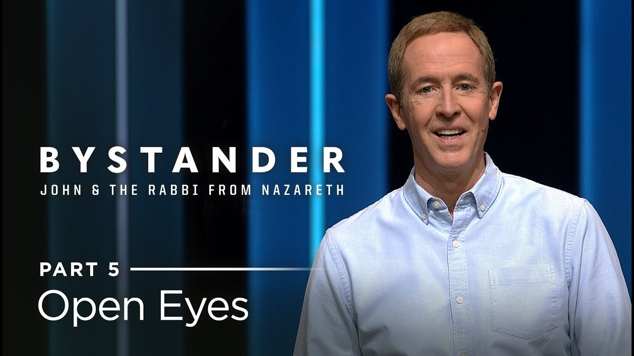 Bystander, Part 5: Open Eyes // Andy Stanley