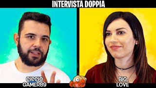 INTERVISTA DOPPIA a CiccioGamer89 e BIG LOVE  - HOT
