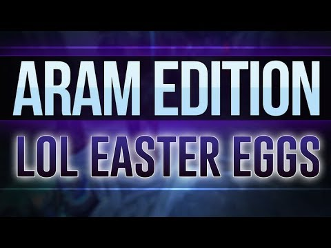 ARAM EDITION - LoL Easter Eggs