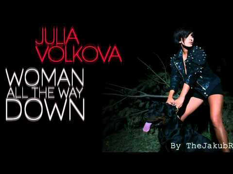 Клип Julia Volkova - Woman All The Way Down