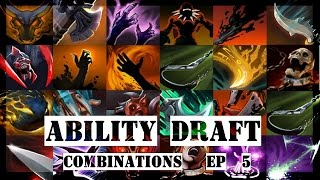 Ability Draft Combo EP 5