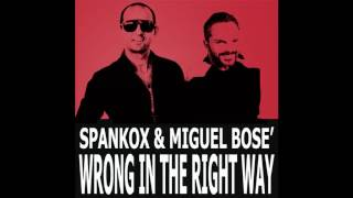 Video Wrong In the Right Way (con Spankox) Miguel Bosé