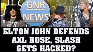 Guns N' Roses News: Elton John Defends Axl Rose & Slash Gets Hacked?