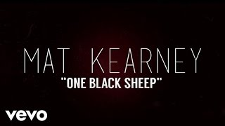Mat Kearney - One Black Sheep (Lyric Video)