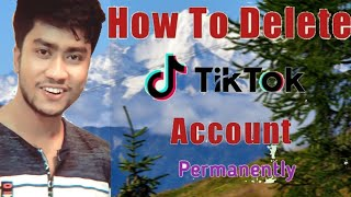 How to Delete Tik Tok Account Permanently(Formerly Musical.ly) 2019 In Bangla Tutorial